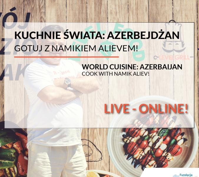 Кухни мира онлайн: повар с Намиком Алиевым!