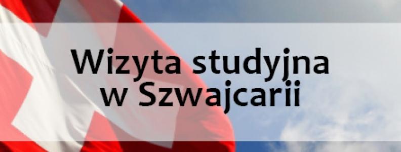 Wizyta studyjna w Szwajcarii